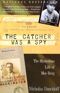 The Catcher Was a Spy by Nicholas Dawidoff (9780679762898) - PaperBack - Biographies Political