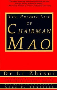 The Private Life of Chairman Mao by Li Zhi-Sui, Anne F. Thurston, Li Zhisui (9780679764434) - PaperBack - Biographies General Biographies