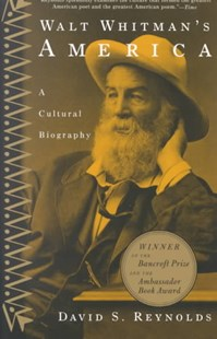 Walt Whitman's America by David S. Reynolds (9780679767091) - PaperBack - Biographies General Biographies