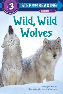 Wild, Wild Wolves Step Into Reading 3