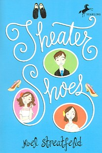 Theatre Shoes by Noel Streatfeild, Diane Goode (9780679854340) - PaperBack - Children's Fiction Older Readers (8-10)