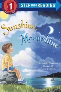 Sunshine, Moonshine by Jennifer Armstrong, Lucia Washburn (9780679864424) - PaperBack - Children's Fiction Intermediate (5-7)