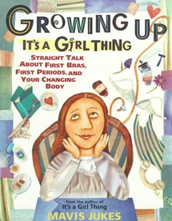 Growing Up - Its A Girl Thing by Mavis Jukes, Debbie Tilley (9780679890270) - PaperBack - Non-Fiction Family Matters
