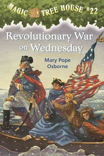 Magic Tree House 22 Revolutionary War On Wednesday by Mary Pope Osborne, Mary Pope Osborne, Sal Murdocca, Mallory Loehr (9780679890683) - PaperBack - Children's Fiction Older Readers (8-10)