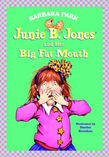 Junie B. Jones and Her Big Fat Mouth - Children's Fiction Classics
