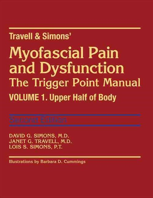 Travell and Simon's Myofascial Pain and Dysfunction: Upper Half of Body
