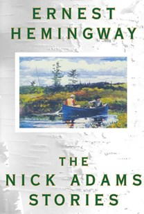 The Nick Adams Stories by Ernest Hemingway (9780684169408) - PaperBack - Classic Fiction
