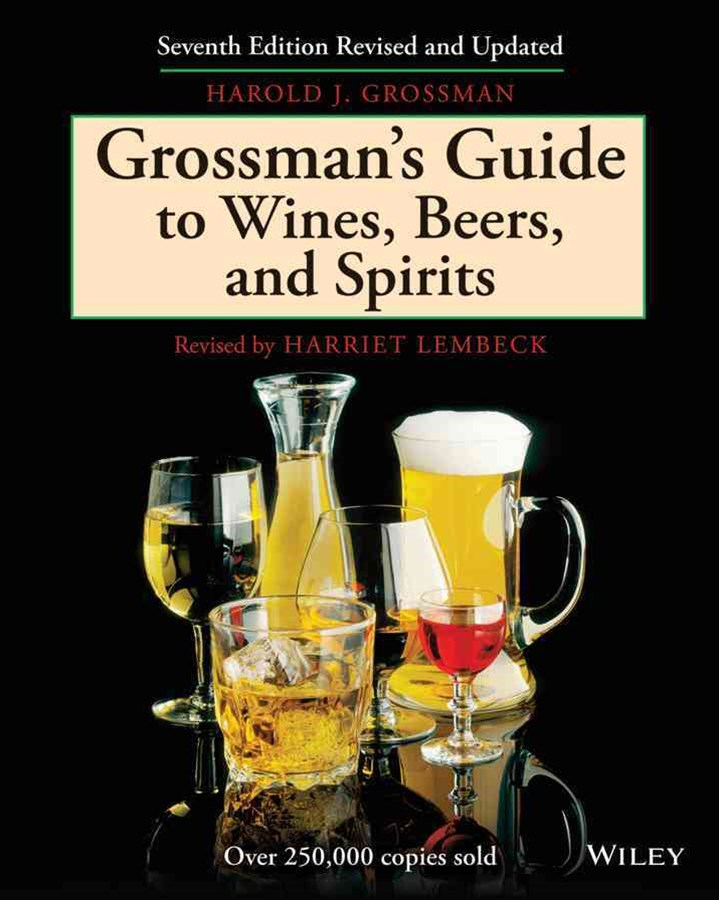 Grossman's Guide to Wines, Beers, and Spirits (7th Edition, Revised)