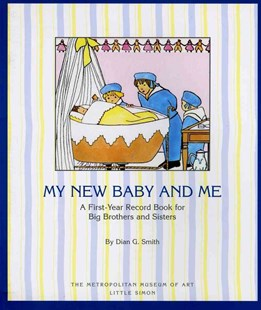My New Baby and Me by Dian G. Smith, Douglas Sardo, Marie Madeleine Franc-Nohain (9780684187129) - PaperBack - Non-Fiction Family Matters