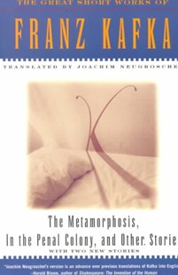 The Metamorphosis, in the Penal Colony and Other Stories by Franz Kafka, Joachim Neugroschel (9780684800707) - PaperBack - Classic Fiction