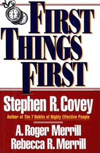 First Things First by Stephen R. Covey, A. Roger Merrill, Rebecca R. Merrill (9780684802039) - PaperBack - Business & Finance Finance & investing