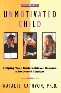 The Unmotivated Child by Natalie Rathvon (9780684803067) - PaperBack - Education