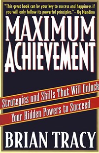 Maximum Achievement by Brian Tracy, Brian Tracy (9780684803319) - PaperBack - Business & Finance Careers