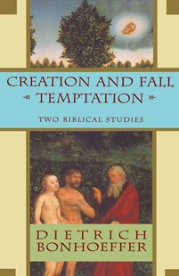 Creation and Fall Temptation by Dietrich Bonhoeffer (9780684825878) - PaperBack - Philosophy Modern