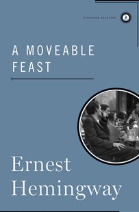 A Moveable Feast by Ernest Hemingway (9780684833637) - HardCover - Biographies General Biographies