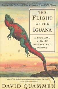 The Flight of the Iguana by David Quammen (9780684836263) - PaperBack - Pets & Nature