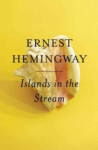 Islands in the Stream by Ernest Hemingway (9780684837871) - PaperBack - Classic Fiction