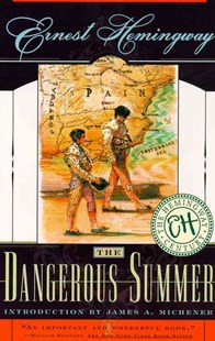 The Dangerous Summer by Ernest Hemingway, James A. Michener (9780684837895) - PaperBack - Classic Fiction