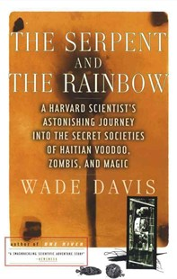 The Serpent and the Rainbow by Wade Davis (9780684839295) - PaperBack - Reference Medicine