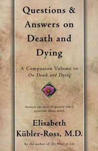 Questions and Answers on Death and Dying by Elisabeth Kubler-Ross (9780684839370) - PaperBack - Family & Relationships Family Dynamics