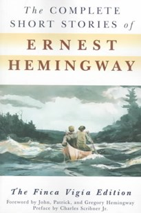 The Complete Short Stories of Ernest Hemingway by Ernest Hemingway (9780684843322) - PaperBack - Classic Fiction