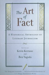 The Art of Fact by Kevin Kerrane, Ben Yagoda (9780684846309) - PaperBack - Modern & Contemporary Fiction Literature