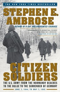 Citizen Soldiers by Stephen E. Ambrose (9780684848013) - PaperBack - Biographies Military