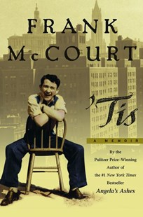 'Tis by Frank McCourt, Frank McCourt (9780684848785) - HardCover - Biographies General Biographies