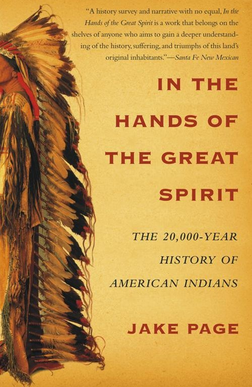 """In the Hands of the Great Spirit: The 20,000 Year History of American Indians  """