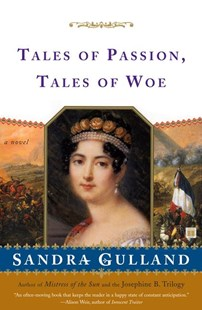 Tales of Passion, Tales of Woe by Sandra Gulland (9780684856070) - PaperBack - Historical fiction