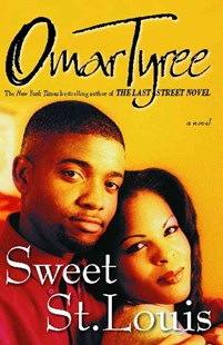 Sweet St. Louis: An Urban Love Story by Omar Tyree, Omar R. Tyree (9780684856117) - PaperBack - Modern & Contemporary Fiction General Fiction
