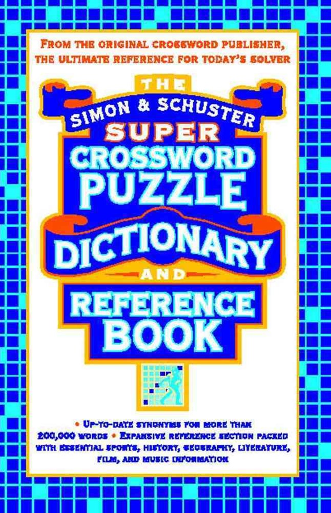 The Simon & Schuster Super Crossword Puzzle Dictionary Reference Book