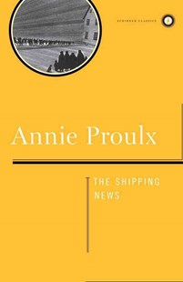 The Shipping News by Proulx, Annie, Annie Proulx (9780684857916) - HardCover - Modern & Contemporary Fiction Literature