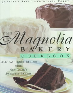 The Magnolia Bakery Cookbook: Old Fasioned Recipes from New York