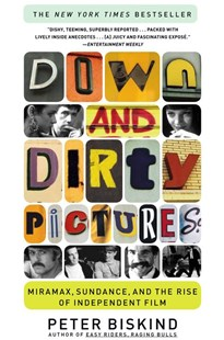Down and Dirty Pictures by Peter Biskind (9780684862583) - PaperBack - Entertainment Film Theory