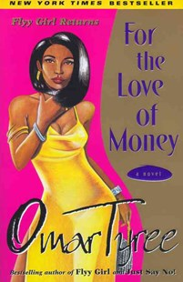 For the Love of Money by Omar Tyree, Omar R. Tyree (9780684872926) - PaperBack - Modern & Contemporary Fiction General Fiction