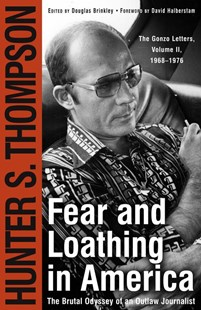 Fear and Loathing in America by Hunter S. Thompson, Hunter S. Thompson, David Halberstam, Douglas Brinkley (9780684873169) - PaperBack - Biographies General Biographies