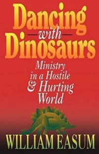 Dancing with Dinosaurs by William M. Easum (9780687316793) - PaperBack - Religion & Spirituality Christianity