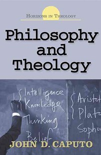 Philosophy and Theology by John D. Caputo (9780687331260) - PaperBack - Philosophy Modern