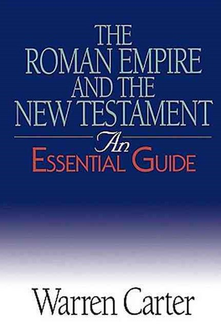 The Roman Empire and the New Testament