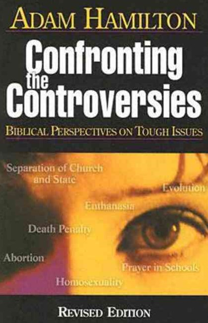 Confronting the Controversies - Small-Group Leader's Guide