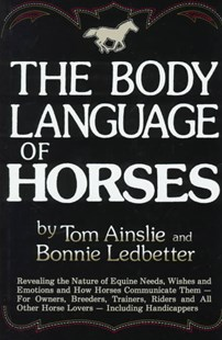 Body Language of Horses by Tom Ainslie, Bonnie Ledbetter (9780688036201) - HardCover - Pets & Nature Wildlife
