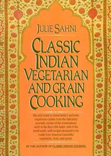 Classic Indian Vegetarian and Grain Cooking by Julie Sahni (9780688049959) - HardCover - Cooking Asian