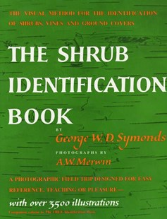 The Shrub Identification Book by George W. Symonds, A. W. Merwin (9780688050405) - PaperBack - Home & Garden Gardening