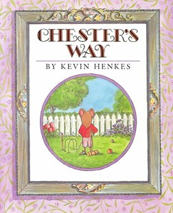 Chester's Way - Children's Fiction Early Readers (0-4)