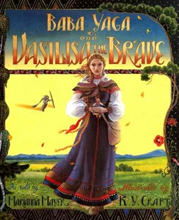 Baba Yaga and Vasilisa the Brave by Marianna Mayer, Kinuko Y. Craft (9780688085001) - HardCover - Children's Fiction Intermediate (5-7)