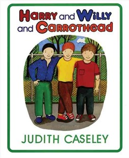 Harry and Willy and Carrothead by Judith Caseley (9780688094928) - HardCover - Children's Fiction Intermediate (5-7)
