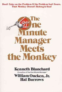 The One Minute Manager Meets the Monkey by Ken Blanchard, William Oncken, Hal Burrows (9780688103804) - PaperBack - Business & Finance Management & Leadership