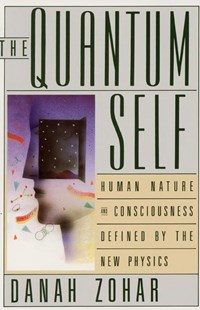 The Quantum Self by Danah Zohar, I. N. Marshall (9780688107369) - PaperBack - Science & Technology Physics