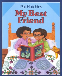 My Best Friend by Pat Hutchins (9780688114855) - HardCover - Children's Fiction Early Readers (0-4)